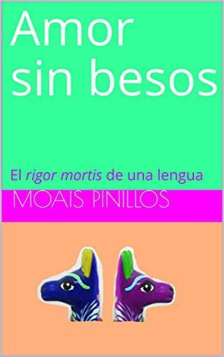 El rigor mortis de una lengua (La mia Giuly nº 2) de Moais Pinillos