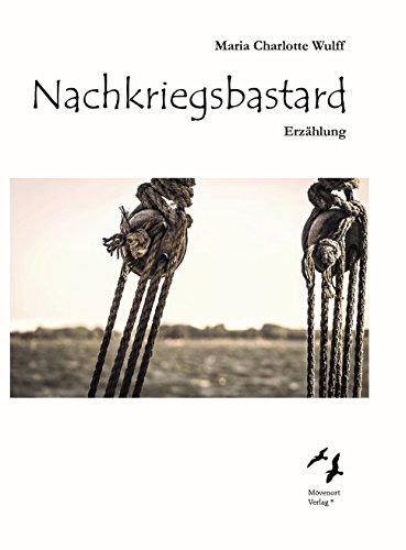 Buchseite und Rezensionen zu 'Nachkriegsbastard: Erzählung' von Maria Charlotte Wulff