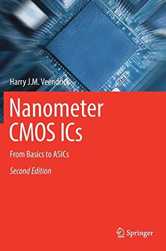 Nanometer CMOS ICs: From Basics to ASICs