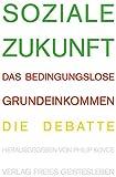 Soziale Zukunft: Das bedingungslose Grundeinkommen.Die Debatte.