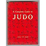 A Complete Guide to Judo, Its Story and Practice