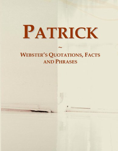 Patrick: Webster's Quotations, Facts and Phrases