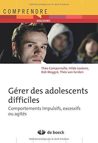 Gérer des adolescents difficiles