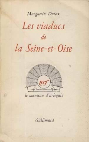Les viaducs de la Seine-et-Oise par Marguerite Duras