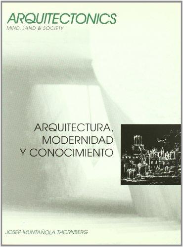 Arquitectura, modernidad y conocimiento (Arquitectònics llibres)