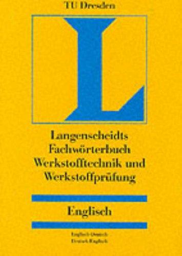 Langenscheidts Fachwörterbuch, Werkstofftechnik, Werkstoffprüfung, Englisch-Deutsch/Deutsch-Englisch