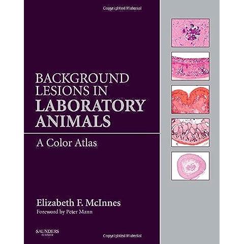 Background Lesions in Laboratory Animals: A Color Atlas, 1e
