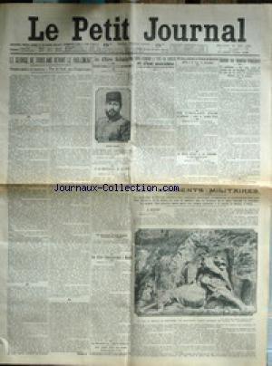 PETIT JOURNAL (LE) [No 18408] du 21/05/1913 - M. FERON - DEFERE A LA COUR DE CASSATION - LES AFFAIRES BALKANIQUES - ESSAD PACHA A-T-IL ETE ASSASSINE - LES 3 ANS DEVANT LE PARLEMENT - LES INCIDENTS MILITAIRES.