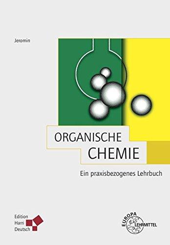 Organische Chemie (Jeromin): Ein praxisbezogenes Lehrbuch