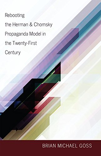Rebooting the Herman & Chomsky Propaganda Model in the Twenty-First Century (Intersections in Communications and Culture)