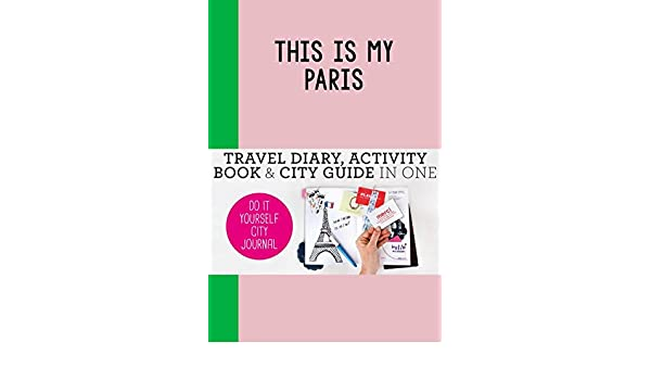 Amazon this is my paris do it yourself city journal petra amazon this is my paris do it yourself city journal petra de hamer anne van haasteren kim snijders livres solutioingenieria Choice Image