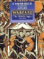 The Cambridge Illustrated Atlas of Warfare : The Middle Ages, 768-1487 (Cambridge Illustrated Atlases) 1st (first) Edition by Hooper, Nicholas, Bennett, Matthew published by Cambridge University Press (1996)