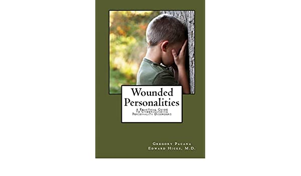 Wounded Personalities: A Practical Guide to Understanding