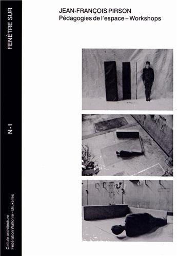 Jean-François Pirson : Pédagogies de l'espace - Workshops par Denis Gielen