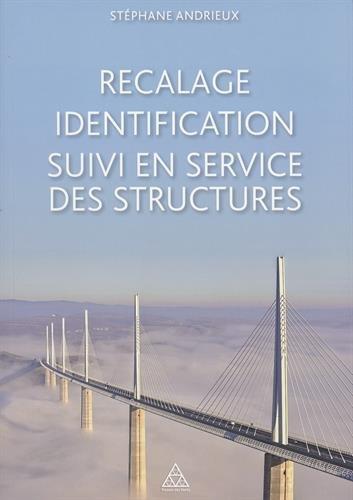 Recalage, identification, suivi en service des structures