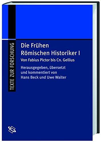Die frühen Römischen Historiker 1: Von Fabius Pictor bis Cn. Gellius
