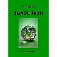 dBase lebt! Band 1 by Ulf Neubert (2005-11-08)