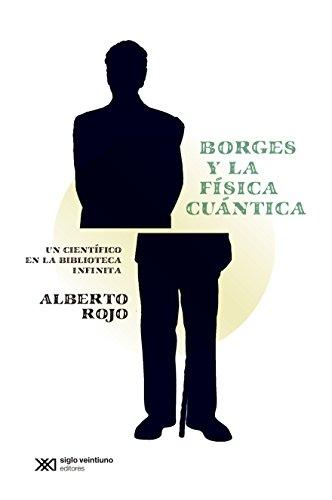 Borges y la física cuántica: un científico en la biblioteca infinita (Ciencia que ladra… serie Mayor) (Spanish Edition)