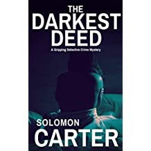 The Darkest Deed: A Gripping Detective Crime Mystery (The DI Hogarth Darkest series Book 3)