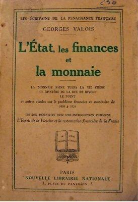 L'etat, les finances et la monnaie par Georges Valois