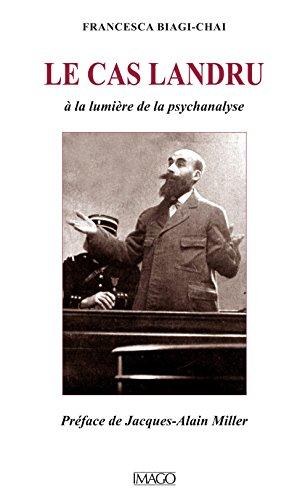 Le cas Landru : A la lumière de la psychanalyse