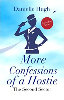 More Confessions of a Hostie: The Second Sector by [Hugh, Danielle]