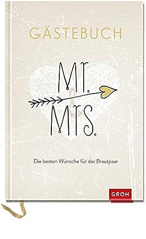 Mr. & Mrs. Die besten Wünsche für das Brautpaar: Gästebuch (Geschenkewelt Mr. & Mrs.) (GROH