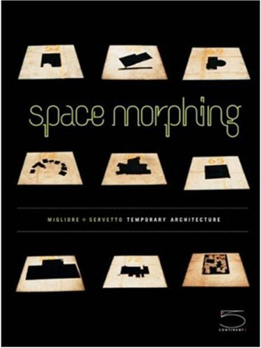 Space morphing. Temporary architecture. Ediz. italiana e inglese