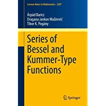 Series of Bessel and Kummer-Type Functions (Lecture Notes in Mathematics)