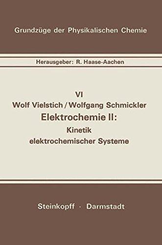 Elektrochemie II: Kinetik Elektrochemischer Systeme (Grundzüge der Physikalischen Chemie in Einzeldarstellungen)