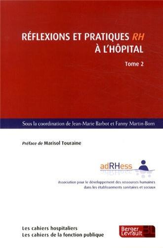 Réflexions et pratiques RH à l'hôpital : Tome 2