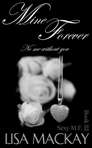 Book cover image for Mine Forever: No me without you (Sexy M.F. Book 3)