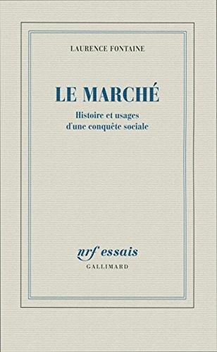 Le Marché: Histoire et usages d'une conquête...
