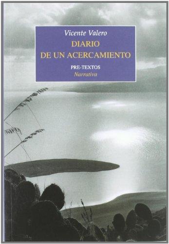 Diario de un acercamiento (2004-2006) (Narrativa) por Vicente Valero