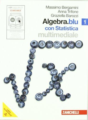 Algebra.blu. Statistica. Per le Scuole superiori. Con DVD-ROM. Con espansione online: 1