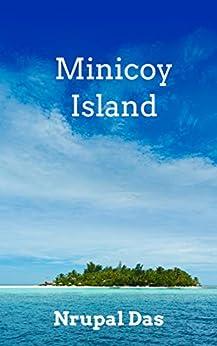 Minicoy Island: Beaches, Culture and People of Minicoy, Lakshadweep Islands (English Edition) di [Das, Nrupal]