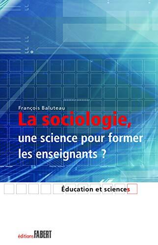 La Sociologie, une science pour former les enseignants
