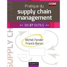 Pratique du supply chain management : En 37 outils (Hors Collection)