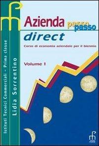 Azienda passo passo direct. Corso di economia aziendale per il biennio. Per gli Ist. tecnici commerciali: 1