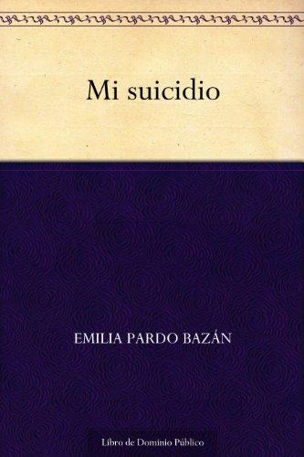 Mi suicidio por Emilia Pardo Bazán