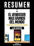 """Resumen de """"El Vendendor Mas Grande Del Mundo"""" (The Greatest Salesman In The World) - De Og Mandino"""