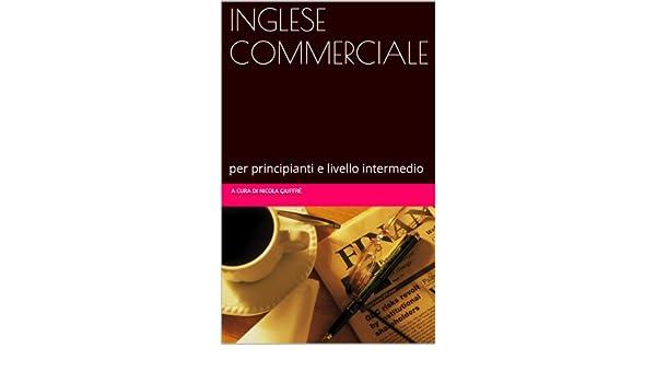 Frasi Ufficio Inglese : Inglese commerciale: per principianti e livello intermedio ebook: a
