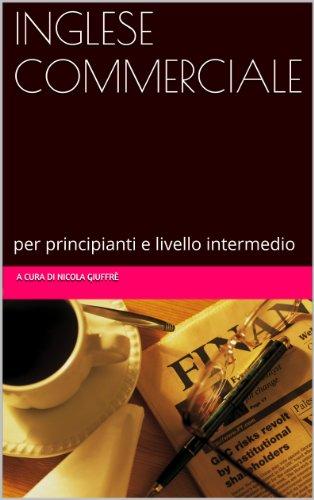 INGLESE COMMERCIALE: per principianti e livello intermedio