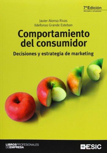 Comportamiento Del Consumidor (8ª Ed.) (Libros profesionales) por Javier Alonso Rivas