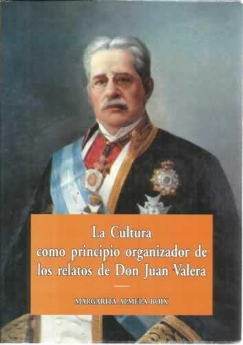 La cultura como principio organizador de los relatos de don Juan valera
