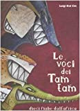 Le voci dei tam tam. Dieci fiabe dall'Africa