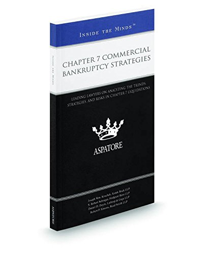 chapter-7-commercial-bankruptcy-strategies-leading-lawyers-on-analyzing-the-trends-strategies-and-ri