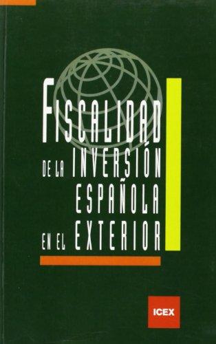 Fiscalidad de la inversión española en el exterior (Manual) por J A Garrigues