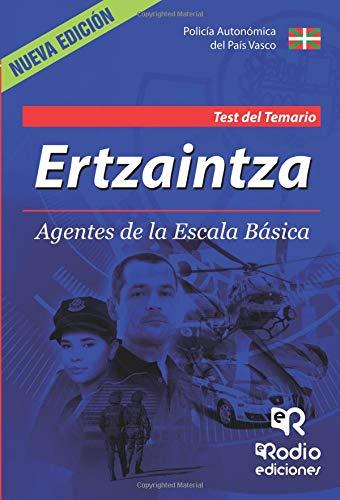 Ertzaintza. Agentes de la Escala Basica. Test del Temario. Cuarta Edicion. por Aa.Vv.