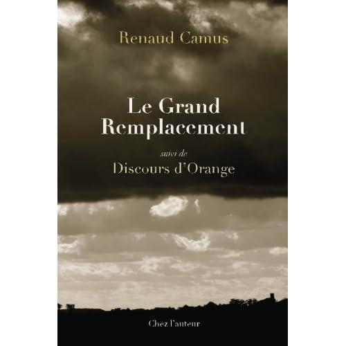 Le Grand Remplacement, suivi de Discours d'Orange